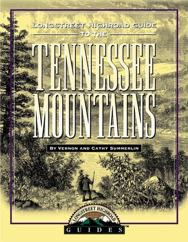 Longstreet Highroad Guide To The Tennessee Mountains