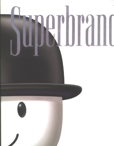Superbrands: An Insight Into Britain's Strongest Brands 2004