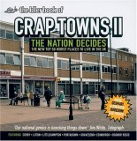 The Idler Book of Crap Towns II: The Nation Decides: The New Top 50 Worst Places to Live in the UK
