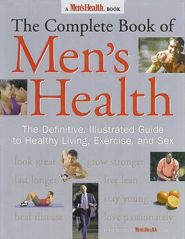 The Complete Book Of Men's Health by Men's Health