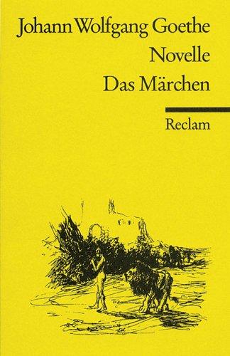 Novelle. Das Märchen by Johann Wolfgang von Goethe