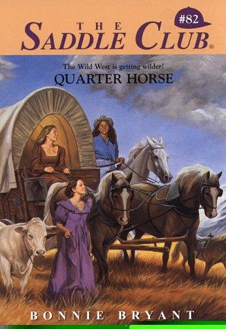 Quarter Horse (Saddle Club, #82)