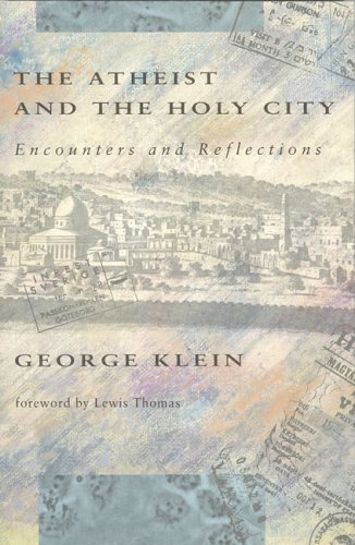 The Atheist and the Holy City: Encounters and Reflections