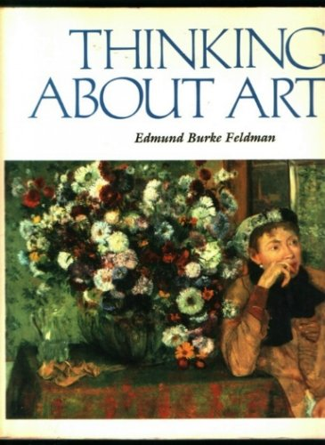Thinking about Art by Edmund Burke Feldman