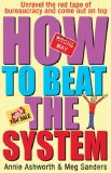 How to Beat the System: Unravel the Red Tape of Bureaucracy and Come Out on Top