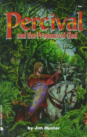 Percival and the Presense of God: Young Percival's Quest for King Arthur & the Holy Grail