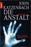 Die Anstalt by John Katzenbach