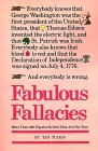 Fabulous Fallacies: More Than 300 Popular Beliefs That Are Not True