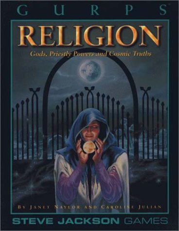 GURPS Religion: Gods, Priestly Powers and Cosmic Truths