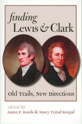 Finding Lewis And Clark: Old Trails, New Directions