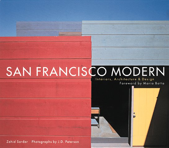 San Francisco Modern: Interiors, Architecture and Design
