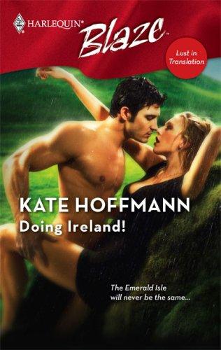 Doing Ireland! (Harlequin Blaze #340) (Lust In Translation)