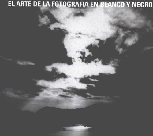 El Arte De La Fotografia En Blanco Y Negro
