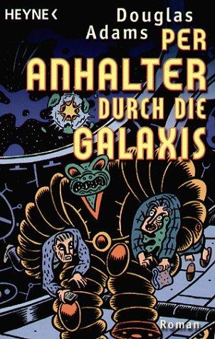 Per Anhalter durch die Galaxis (Per Anhalter durch die Galaxis, #1)