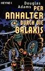 Per Anhalter durch die Galaxis by Douglas Adams