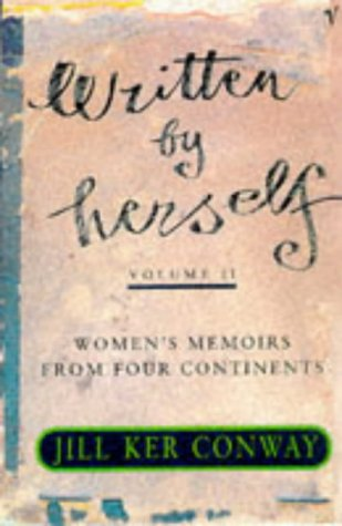 Written By Herself. Women's Memoirs From Britain, Africa, Asia, And The United States