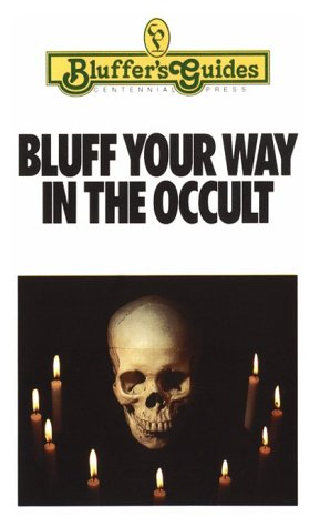 Bluff Your Way In The Occult