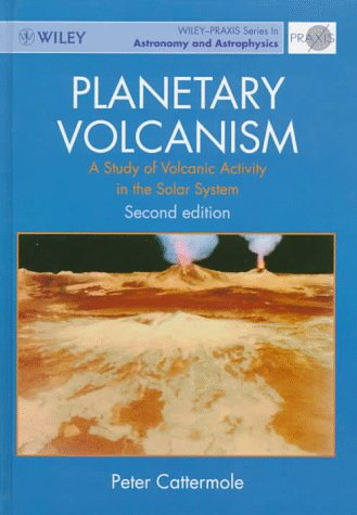 Planetary Volcanism: A Study Of Volcanic Activity In The Solar System