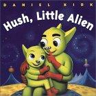 Hush, Little Alien (Board Book)