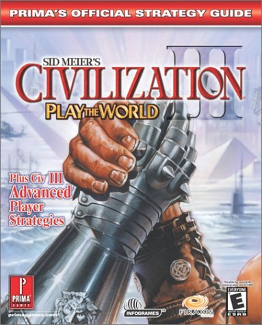 Sid Meier's Civilization III: Advanced Strategies (PTW & GOTY)