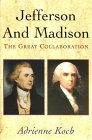 Jefferson & Madison: The Great Collaboration