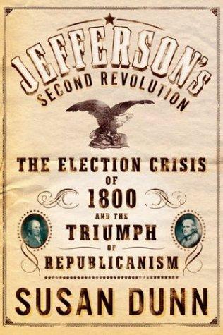 Jefferson's Second Revolution by Susan Dunn