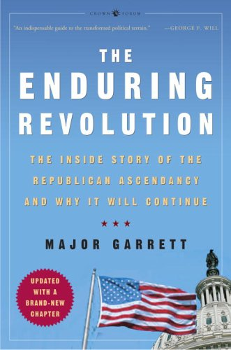 The Enduring Revolution: The Inside Story of the Republican Ascendancy and Why It Will Continue