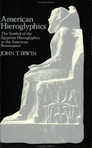 American Hieroglyphics by John T. Irwin