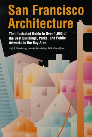 San Francisco Architecture by Sally B. Woodbridge