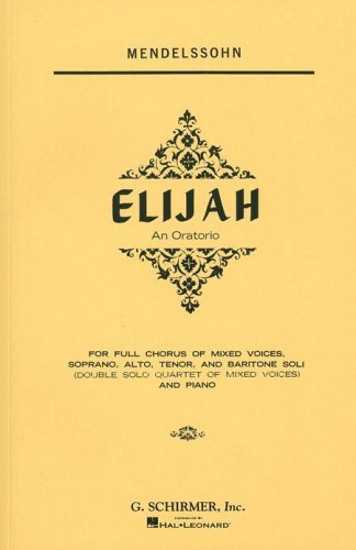 Elijah: An Oratorio for Piano and Vocal Score