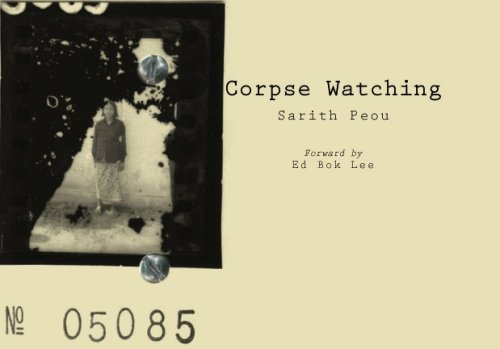 Corpse Watching by Sarith Peou