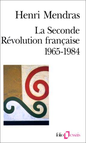 La Seconde Révolution Française: 1965 1984