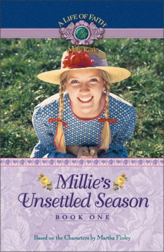 Millie's Unsettled Season (Life Of Faith)