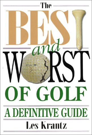 The Best And Worst Of Golf: A Definitive Guide