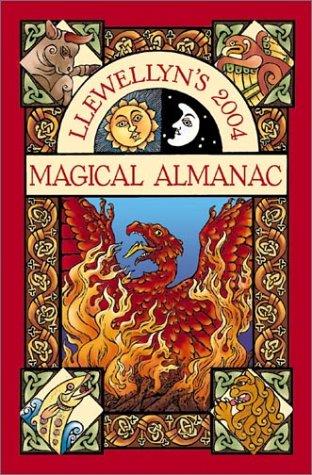Llewellyn's 2004 Magical Almanac by Llewellyn Publications