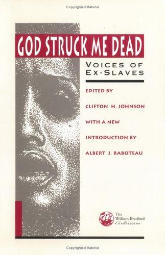 God Struck Me Dead: Voices of Ex-Slaves