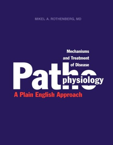 mechanisms-and-treatment-of-disease-pathophysiology-a-plain-english-approach