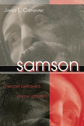 Samson: A Secret Betrayed, a Vow Ignored