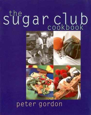 Sugar Club Cookbook by Peter   Gordon