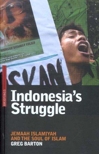 Indonesia's Struggle: Jemaah Islamiyah and the Soul of Islam