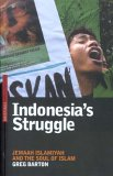 Indonesia's Struggle: Jemaah Islamiyah and the Soul of Islam