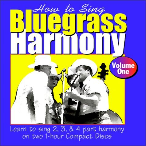 Learn To Sing Bluegrass Harmony, Vol. 1
