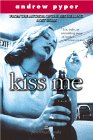 Kiss Me by Andrew Pyper