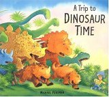 A Trip to Dinosaur Time by Michael Foreman