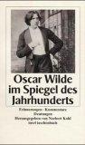 Oscar Wilde im Spiegel des Jahrhunderts. Erinnerungen. Kommentare. Deutungen.