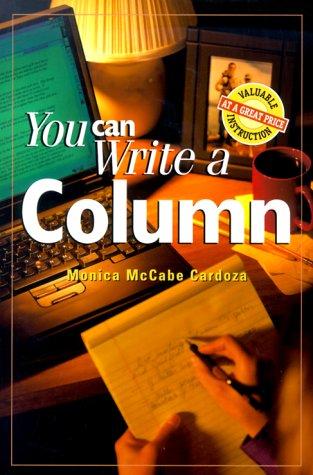 You Can Write A Column by Monica McCabe-Cardoza