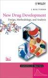 New Drug Development: Design, Methodology, and Analysis