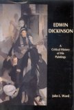 Edwin Dickinson: A Critical History Of His Paintings