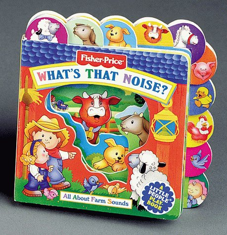 What's That Noise?: All About Farm Sounds (Fisher Price Little Tab Playbooks)