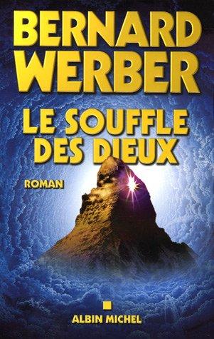 Le souffle des dieux by Bernard Werber